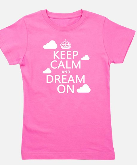 Keep Calm and Dream On Girl's Tee