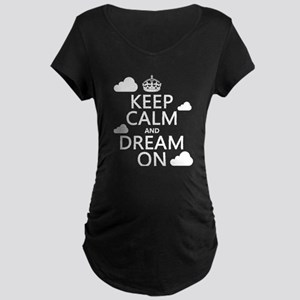 Keep Calm and Dream On Maternity T-Shirt
