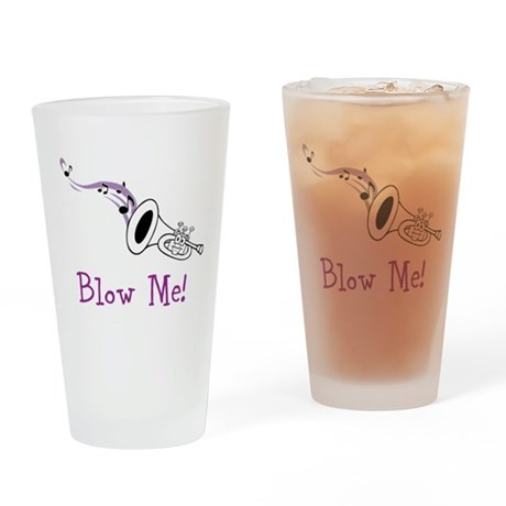 Blow Me! Drinking Glass