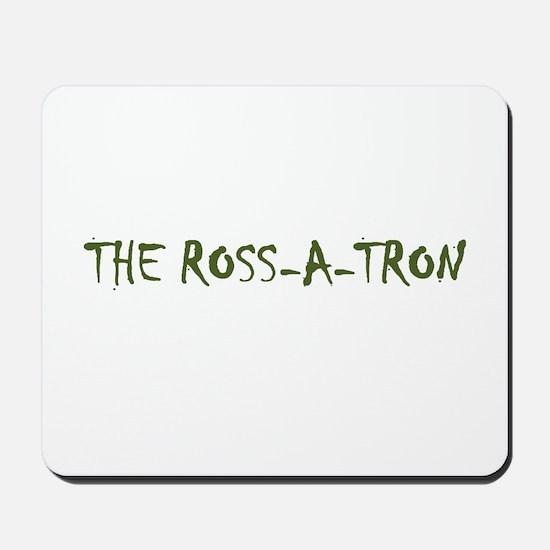 The Ross-a-tron Mousepad