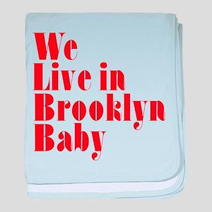 We Live in Brooklyn Baby baby blanket