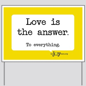 Love Is The Answer - Yard Sign
