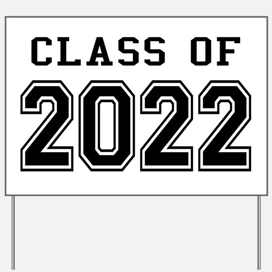 Class of 2022 Yard Sign