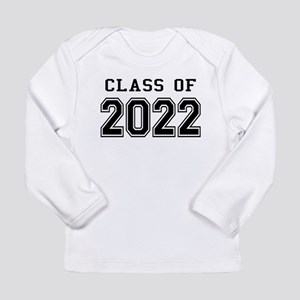 Class of 2022 Long Sleeve Infant T-Shirt