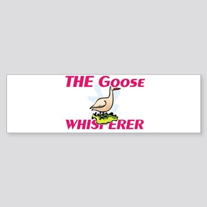 The Goose Whisperer Bumper Sticker