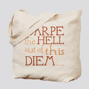 Carpe the hell out of this diem Tote Bag
