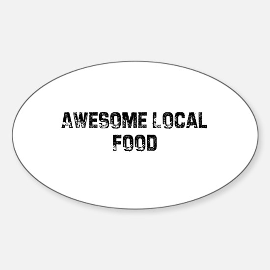 Awesome Local Food Oval Decal