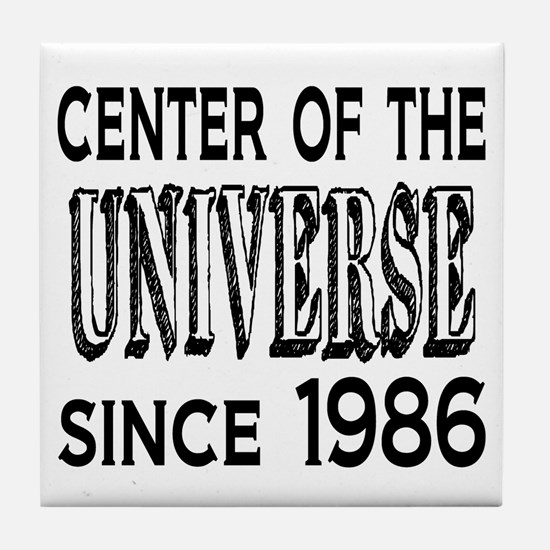 Center of the Universe Since 1986 Tile Coaster