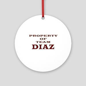 Property of team Diaz Ornament (Round)