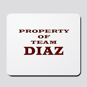 Property of team Diaz Mousepad