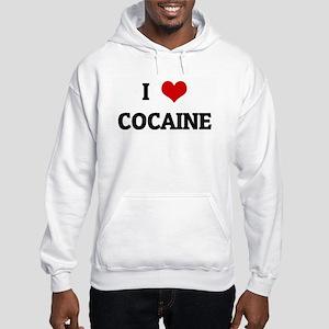 I Love COCAINE Hooded Sweatshirt
