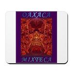 Oaxaca Mixteca Mousepad