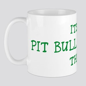 Pit Bull Terrier thing Mug