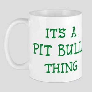 Pit Bull thing Mug