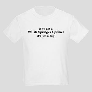 Welsh Springer Spaniel: If it Kids T-Shirt