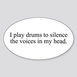 I play Drums to silence the v Oval Sticker