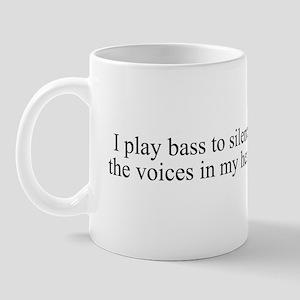 I play bass to silence the vo Mug