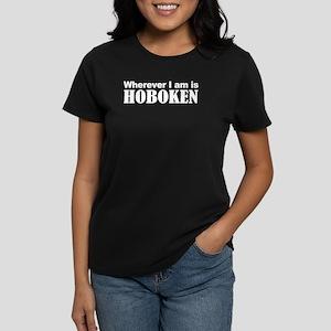 Wherever I am is Hoboken Women's Dark T-Shirt