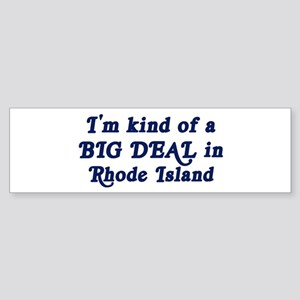 Big Deal in Rhode Island Bumper Sticker