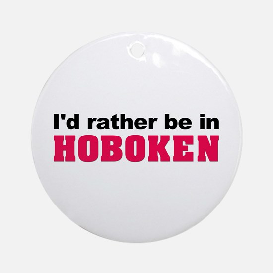 I'd rather be in Hoboken Ornament (Round)