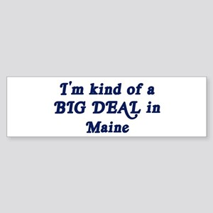 Big Deal in Maine Bumper Sticker