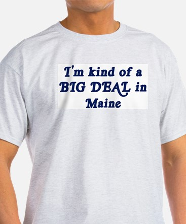 Big Deal in Maine Ash Grey T-Shirt