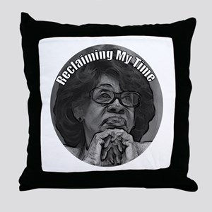 Reclaiming My Time Maxine Waters Throw Pillow