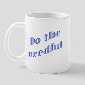 Do the Needful #2 Mug
