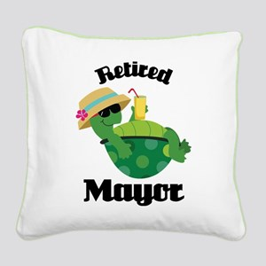 Retired Mayor Gift Square Canvas Pillow
