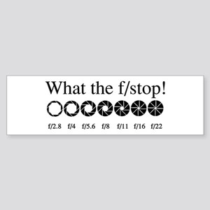 What the f/stop? Bumper Sticker