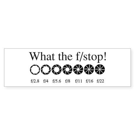 What the f/stop? Bumper Sticker