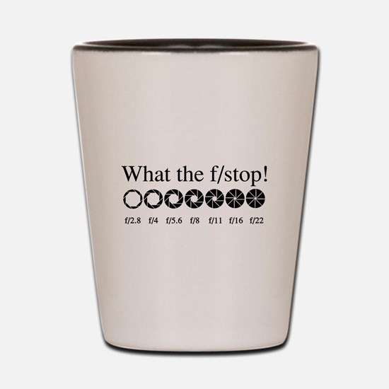 What the f/stop? Shot Glass