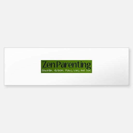 Zen Parenting Tag Line Bumper Bumper Bumper Sticker