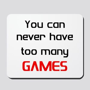 too many games Mousepad