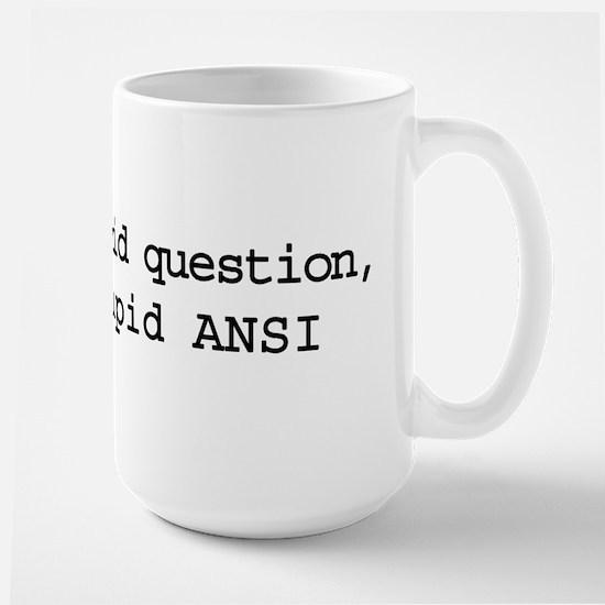ASCII a stupid question, get a stupid ANSI Mug