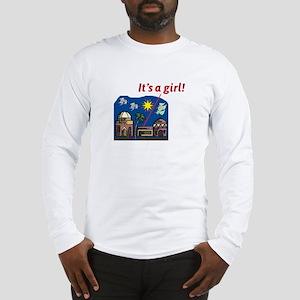 It's a Girl! -  Long Sleeve T-Shirt