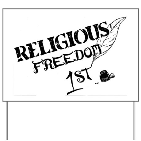 ReligiousFreedom1st Yard Sign by ADMIN_CP52661633