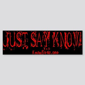 Just Say Know! Black & Red Bumper Sticker