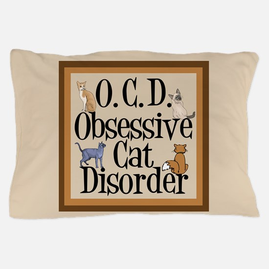 Obsessive Cat Disorder Pillow Case