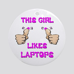 This Girl Likes Laptops Ornament (Round)