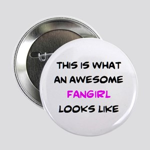 """awesome fangirl 2.25"""" Button"""