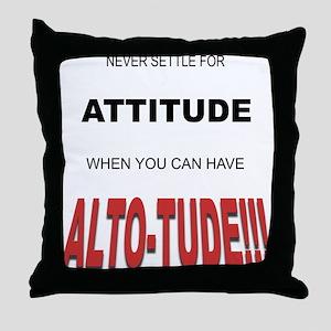 Alto-tude!!! Throw Pillow