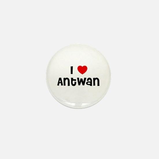 I * Antwan Mini Button
