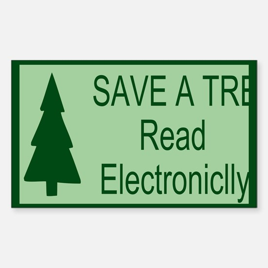 Save A Tree Read Electroniclly (Rectangle)
