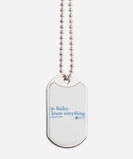 I'm Bailey. I Know Everything Dog Tags