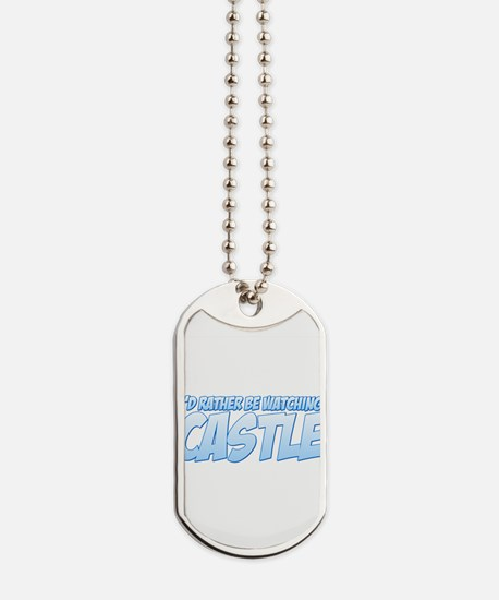 I'd Rather Be Watching Castle Dog Tags