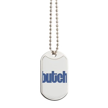 Butch Dog Tags