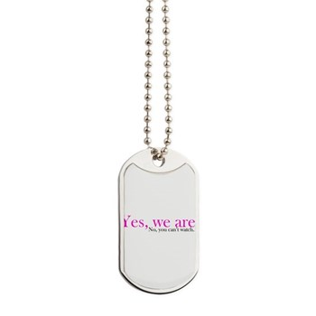 Yes, we are. Dog Tags