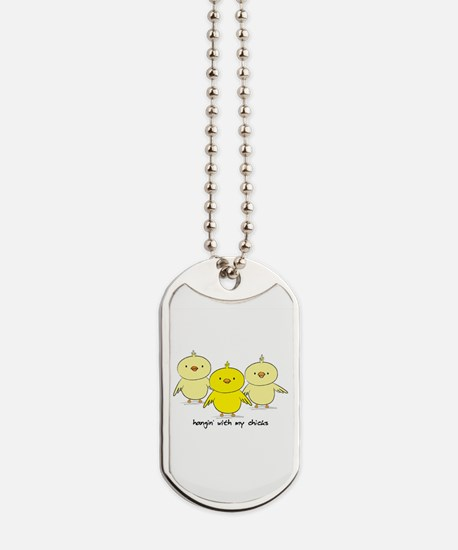 Hangin' With My Chicks Dog Tags