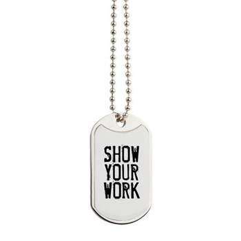 Show Your Work Dog Tags